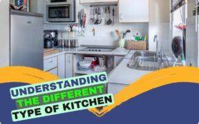 Understanding The Different Types Of Kitchen