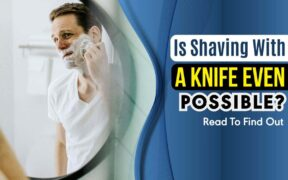 Is Shaving With A Knife Even Possible