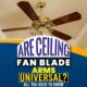 Are Ceiling Fan Blade Arms Universal