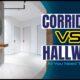 Corridor vs. Hallway