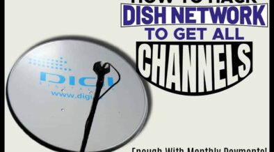 How to Hack Dish Network to Get All Channels