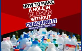 How to Make a Hole in Plastic without Cracking It