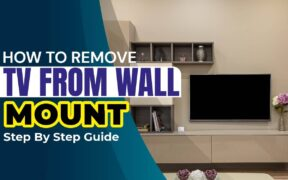 How to Remove TV from Wall Mount