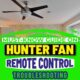 Must-know Guide On Hunter Fan Remote Control Troubleshooting
