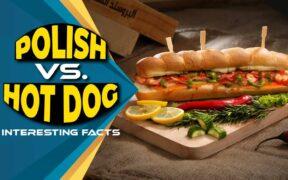 Polish vs. hot dog