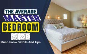The Average Master Bedroom Size